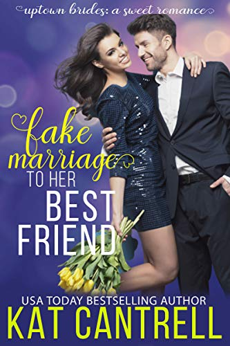 Fake Marriage to Her Best Friend
