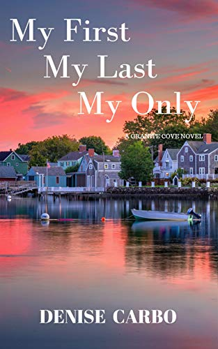 My First My Last My Only (Granite Cove Book 1)