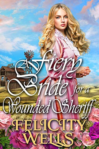 A Fiery Bride For A Wounded Sheriff