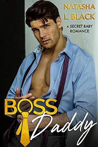 Boss Daddy: A Secret Baby Romance