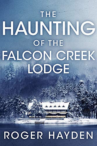 The Haunting of the Falcon Creek Lodge