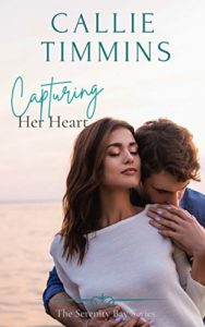 Capturing Her Heart (Serenity Bay Series Book 2)