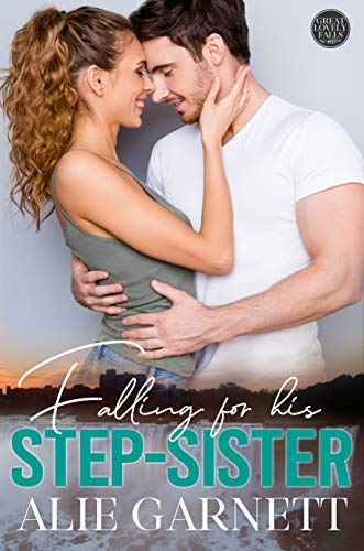 Falling for his Step-Sister (The Great Lovely Falls Book 4)