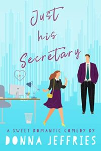 Just His Secretary: A Sweet Romantic Comedy (Southern Roots Sweet RomCom Book 1)