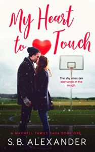 My Heart to Touch (A Maxwell Family Saga Book 1)