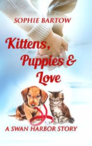 Kittens, Puppies & Love: A Swan Harbor Story (Stories from Swan Harbor Book 3)