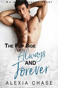 The Flip Side of Always and Forever