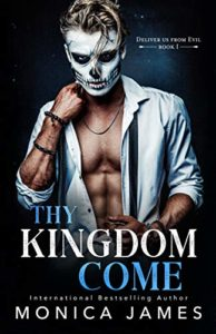 Thy Kingdom Come (Deliver Us From Evil Trilogy Book 1)