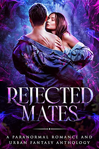 Rejected Mates: A Paranormal Romance and Urban Fantasy Collection